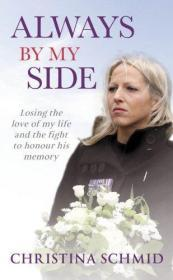 Always By My Side: Losing the love of my life and the fight to honour his memory