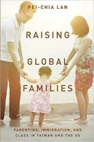 Parenting Across the Pacific: Parenting, Immigration, and Class in Taiwan and the US