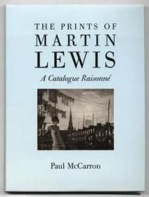The Prints of Martin Lewis: A Catalogue Raisonne 马丁·刘易斯的版画:一本目录