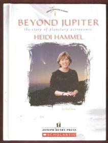 BEYOND JUPITER THE STORY OF PLANETARY ASTRONOMER HEIDI HAMMEL