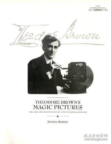 Theodore Browns Magic Pictures: The Art and Inventions of a Multi-Media Pioneer