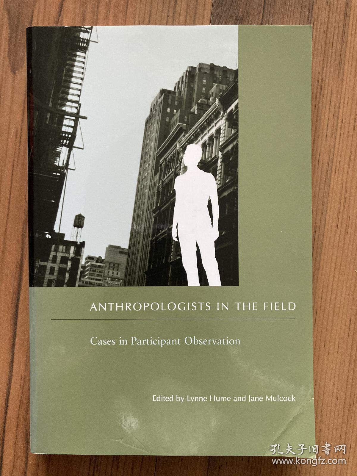 Anthropologists in the field, Case in participant observation