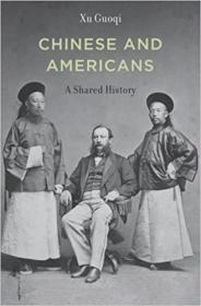 Chinese and Americans: A Shared History 中国人与美国人:一部共有的历史 0674052536 9780674052536