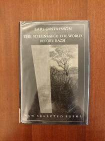 Stillness of the World Before Bach: New Selected Poems (布面精装)(国内现货)