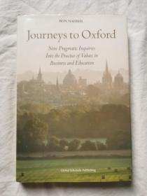 Journeys to Oxford: Nine Pragmatic Inquiries into the Practice of Values in Business and Education【英文原版 小16开精装+书衣 2008年印刷】