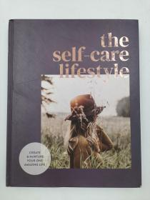 the self-care lifestyle create & nurture your one amazing  life