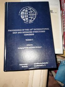PROCEEDINGS OF THE 18TH  INTERNATIONAL SHIP AND OFFSHORE STRUCTURES CONGRESS  Volume 1 英文原版精装16开