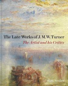 The Late Works of J. M. W. Turner 透纳的后期作品