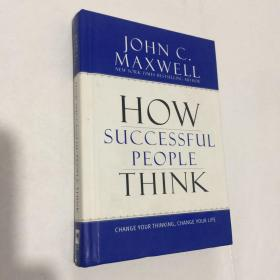 How Successful People Think:Change Your Thinking, Change Your Life