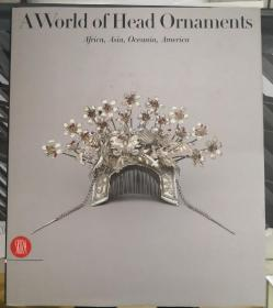 A World of Head Ornaments: Africa, Asia, Oceania, America