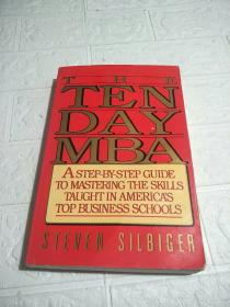 The Ten-Day MBA:A Step-By-step Guide To Mastering The Skills Taught In America's Top Business Schools(平装 32开 详情看图)
