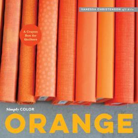 Simply Color: Orange: A Crayon Box for Quilters简单的颜色:橙色,缝纫师的蜡笔盒,英文原版