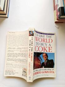 【英文原版】I'd Like the World to Buy a Coke: The Life and Leadership of Roberto Goizueta