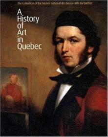 A HISTORY OF ART IN QUEBEC