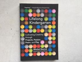 Lifelong Kindergarten: Cultivating Creativity through Projects, Passion, Peers, and Play (The MIT Press)(英文原版,作者签名)