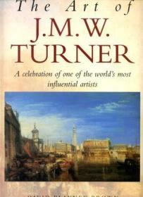 The Art of J M W Turner