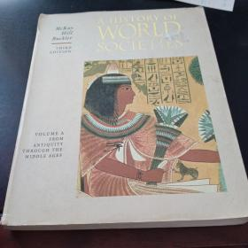 A  HISTORY  OF  WORLD  SOCIETIES  VOLUME  A  FROM  ANTIQUITY  THROUGH  THE   MIDDLE  AGES