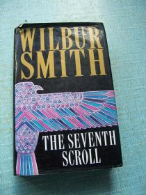 WILDUR SMITH THE SEVENTH SCROLL(威尔杜史密斯第七卷)【英文原版】精装32开.品相好.【外文书--24】