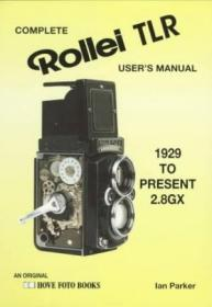 Complete Users Manual For The Rollei Tlr