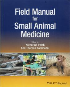 Field Manual for Small Animal Medicine 英文原版 小动物医学 手册