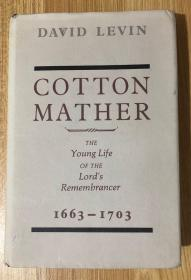 Cotton Mather: The Young Life of the Lords Remembrancer, 1663-1703