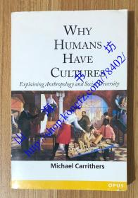 Why Humans Have Cultures: Explaining Anthropology and Social Diversity 我们为什么有文化:阐释人类学和社会多样性 9780192892119 0192892118