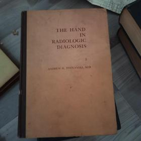THE HAND IN RADIOLOGIC DIAGNOSIS(手的影像学诊断X线诊断)