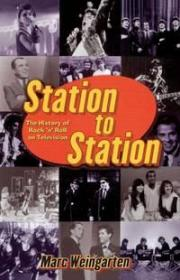 电视上摇滚乐的秘密历史  Station To Station : The Secret History Of Rock And Roll On Television