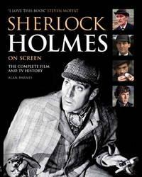 银幕上的福尔摩斯:完整的电影和电视史  Sherlock Holmes On Screen : The Complete Film And TV History