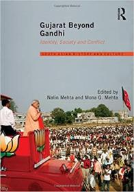 超越甘地的古吉拉特邦:身份、社会和冲突  Gujarat Beyond Gandhi: Identity, Society And Conflict
