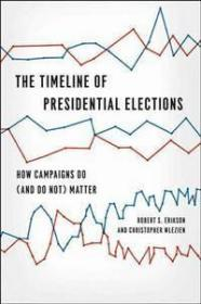 总统选举时间表:竞选活动如何有效运作   The Timeline of Presidential Elections: How Campaigns Do (and Do Not) Matter