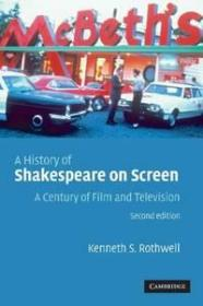 莎士比亚的银幕史:一个世纪的电影和电视  A History Of Shakespeare On Screen: A Century Of Film And Television