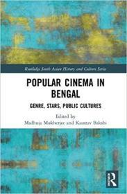 孟加拉流行电影:类型、明星、公共文化  Popular Cinema in Bengal: Genre, Stars, Public Cultures