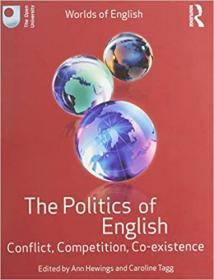 英语的政治:冲突、竞争、共存  The Politics of English: Conflict, Competition, Co-existence