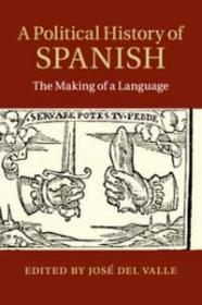 西班牙政治史:一种语言的形成  A Political History of Spanish: The Making of a Language