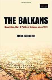 巴尔干:自1878年以来的革命、战争和政治暴力  The Balkans: Revolution, War, and Political Violence since 1878
