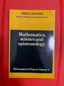 拉卡托斯Mathematics, Science and Epistemology (Philosophical Papers Volume2)数学,科学与认识论:哲学论文集2