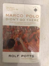 现货  Marco Polo Didn't Go There: Stories and Revelations from One Decade as a Postmodern Travel Writer (Travelers' Tales Guides)