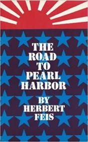 Road to Pearl Harbor: The Coming of the War Between the United States and Japan
