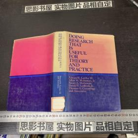 DOING RESEARCH THAT IS USEFUL FOR THEORY AND RACTICE【精装】