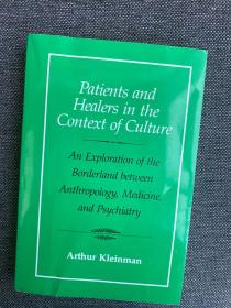 现货 Patients and Healers in the Context of Culture: An Exploration of the Borderland between Anthropology, Medicine, and Psychiatry