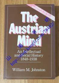 The Austrian Mind: An Intellectual and Social History, 1848-1938 9780520049550