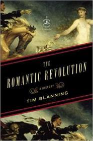 浪漫主义革命:一部历史   The Romantic Revolution: A History