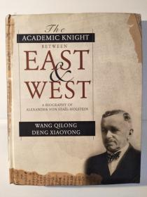 The Academic Knight Between East and West: A Biography of Alexander Staël von Holstein