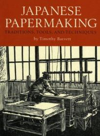Japanese Papermaking: Traditions, Tools, Techniques