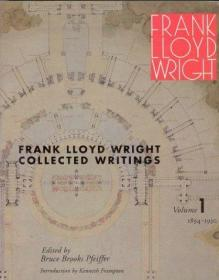 Frank Lloyd Wright Collected Writings, Vol. 1: 1894-1930
