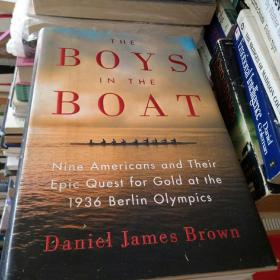 The Boys in the Boat:Nine Americans and Their Epic Quest for Gold at the 1936 Berlin Olympics