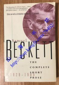 The Complete Short Prose, 1929-1989 The Complete Short Prose of Samuel Beckett, 1929-1989 9780802134905
