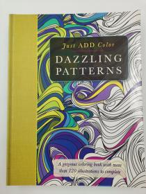 Dazzling Patterns: A Gorgeous Coloring Book with More than 120 Illustrations to Complete