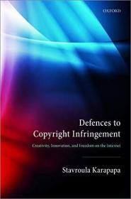 Defences to Copyright Infringement : Creativity, Innovation and Freedom on the Internet